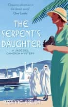 The Serpent's Daughter - Number 3 in series ebook by Suzanne Arruda