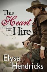 This Heart For Hire ebook by Elysa Hendricks