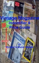 Vintage Magazines Identifier and Price Guide ebook by Richard & Elaine Russell