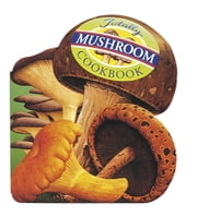 Totally Mushroom Cookbook ebook by Helene Siegel,Karen Gillingham,Helene Siegel