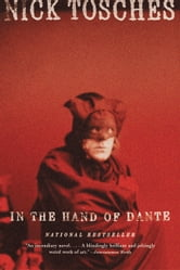 In the Hand of Dante - A Novel ebook by Nick Tosches