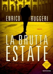 La brutta estate ebook by Enrico Ruggeri
