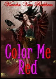 Color Me Red ebook by Vianka Van Bokkem