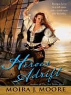 Heroes Adrift ebook by Moira J. Moore