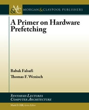A Primer on Hardware Prefetching ebook by Falsafi, Babak