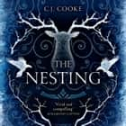 The Nesting audiobook by C.J. Cooke