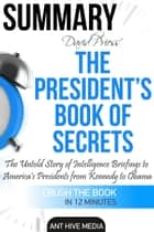 The President's Book of Secrets: The Untold Story of Intelligence Briefings to America's Presidents from Kennedy to Obama | Summary ebook by Ant Hive Media