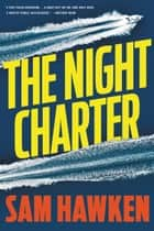 The Night Charter eBook by Sam Hawken
