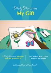 My Gift - Molly Moccasins ebook by Victoria Ryan O'Toole
