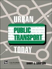 Urban Public Transport Today ebook by Dr Barry John Simpson,B. Simpson