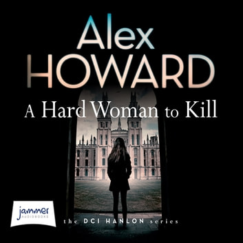 A Hard Woman to Kill audiobook by Alex Howard