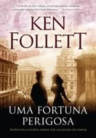 Uma fortuna perigosa eBook by