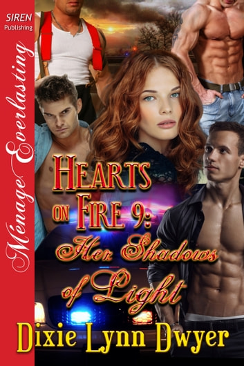 Hearts on Fire 9: Her Shadows of Light ebook by Dixie Lynn Dwyer