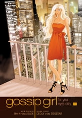 Gossip Girl: The Manga, Vol. 1 - For Your Eyes Only ebook by Cecily von Ziegesar,HyeKyung Baek