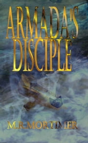 Armada's Disciple ebook by M R Mortimer