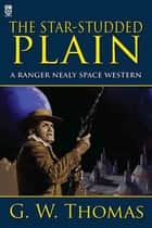 The Star-Studded Plain ebook by G. W. Thomas