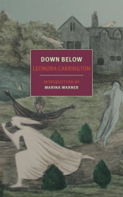 Down Below ebook by Leonora Carrington,Marina Warner