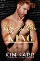 Would Be King - The Royals, #2 ebook by
