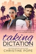 Taking Dictation ebook by Christine Pope