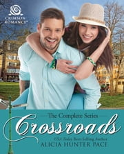 Crossroads - The Complete Series ebook by Alicia Hunter Pace