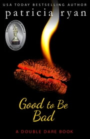 Good to be Bad ebook by Patricia Ryan, P.B. Ryan