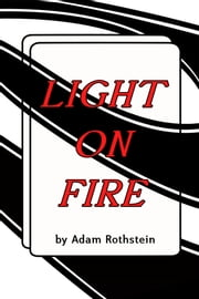 Light on Fire ebook by Adam Rothstein