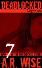 Deadlocked 7 ebook by A.R. Wise