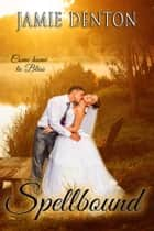 Spellbound - A Bliss novella ebook by Jamie Denton