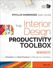 The Interior Design Productivity Toolbox - Checklists and Best Practices to Manage Your Workflow ebook by Phyllis Harbinger
