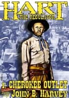 Hart the Regulator 1: Cherokee Outlet ebook by John B. Harvey