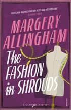 The Fashion In Shrouds ebook by Margery Allingham