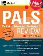 PALS (Pediatric Advanced Life Support) Review: Pearls of Wisdom, Third Edition ebook by Guy H. Haskell, Marianne Gausche-Hill