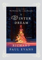 A Winter Dream - A Novel ebook by Richard Paul Evans