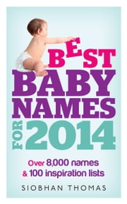 Best Baby Names for 2014 ebook by Siobhan Thomas