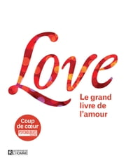 Love - Le grand livre de l'amour ebook by Leo Bormans