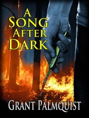 A Song After Dark ebook by Grant Palmquist