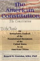 The American Constitution ebook by Ronald N. Goulden, MBA, PMP