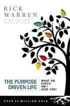 The Purpose Driven Life - What on Earth Am I Here For? ebook by Rick Warren
