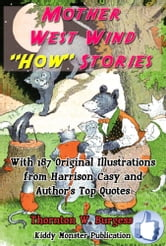 Mother West Wind How Stories - With 187 Original Illustrations from Harrison Cady and Top Quotes ebook by Thornton W. Burgess