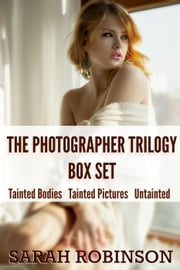 The Photographer Trilogy Box Set - The Photographer Trilogy, #4 ebook by Sarah Robinson