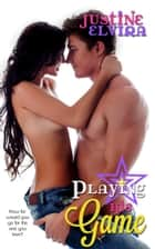 Playing His Game ebook by Justine Elvira
