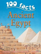 100 Facts Ancient Egypt ebook by Miles Kelly