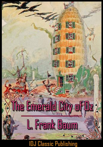 The Emerald City of Oz [Full Classic Illustration]+[Free Audio Book Link]+[Active TOC] ebook by L. Frank Baum