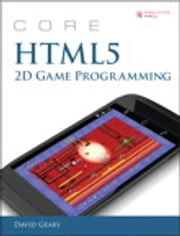 Core HTML5 2D Game Programming ebook by David Geary