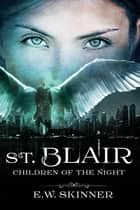 St. Blair: Children of the Night ebook by E.W. Skinner