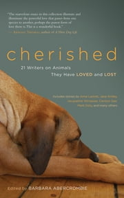 Cherished - 25 Writers on Animals They Have Loved and Lost ebook by Barbara Abercrombie