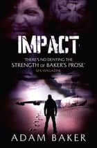 Impact eBook by Adam Baker