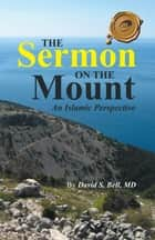 THE SERMON ON THE MOUNT ebook by David S. Bell, MD