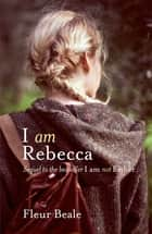 I Am Rebecca ebook by Fleur Beale