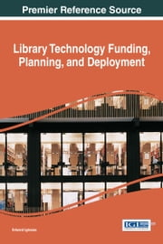 Library Technology Funding, Planning, and Deployment ebook by